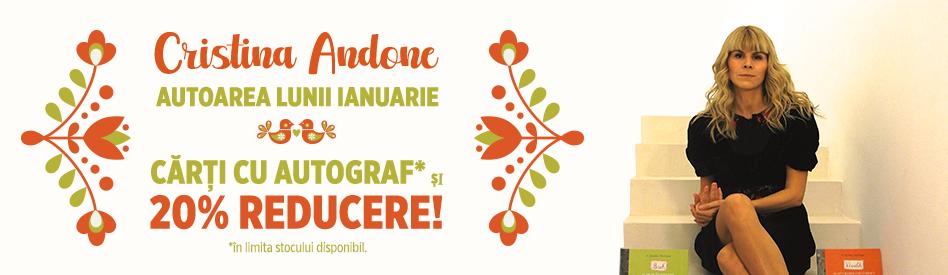 Oferta Libris: Autoarea lunii - Cristina Andone - reducere 20% + autograf