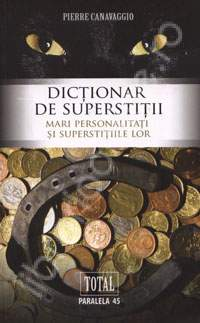Dictionar de superstitii - Pierre Canavaggio thumbnail