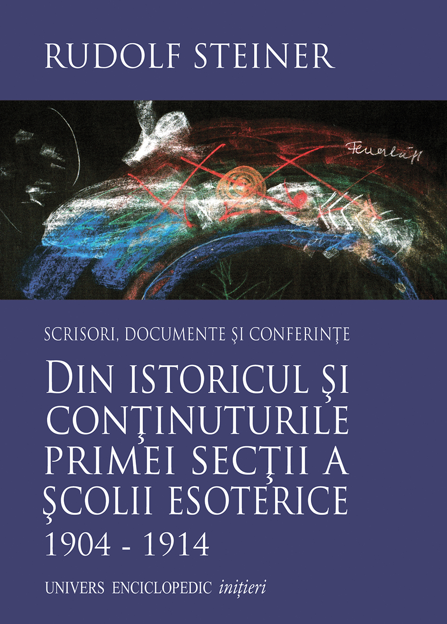 Din istoricul si continuturile primei sectii a scolii esoterice 1904-1914 - Rudolf Steiner thumbnail