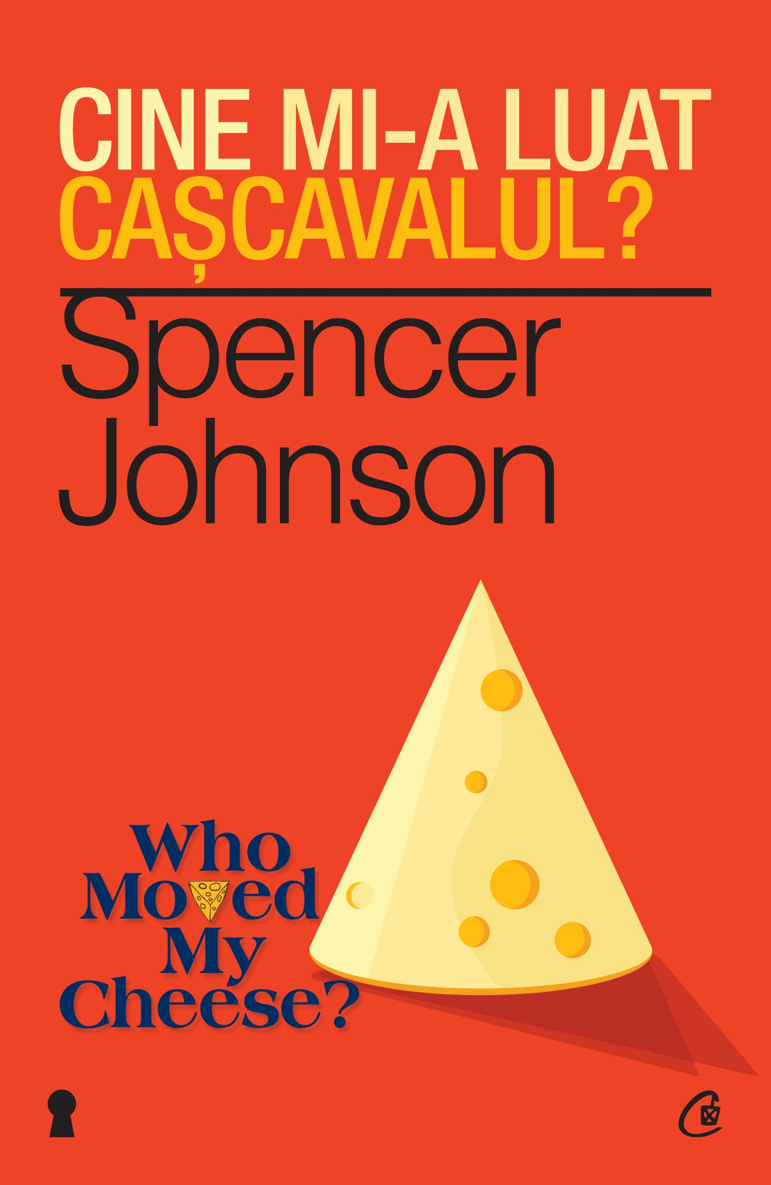 Cine mi-a luat cascavalul ed.2013 - Spencer Johnson