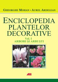 Enciclopedia plantelor decorative vol. 1: arbori si arbusti - Gheorghe Mohan thumbnail