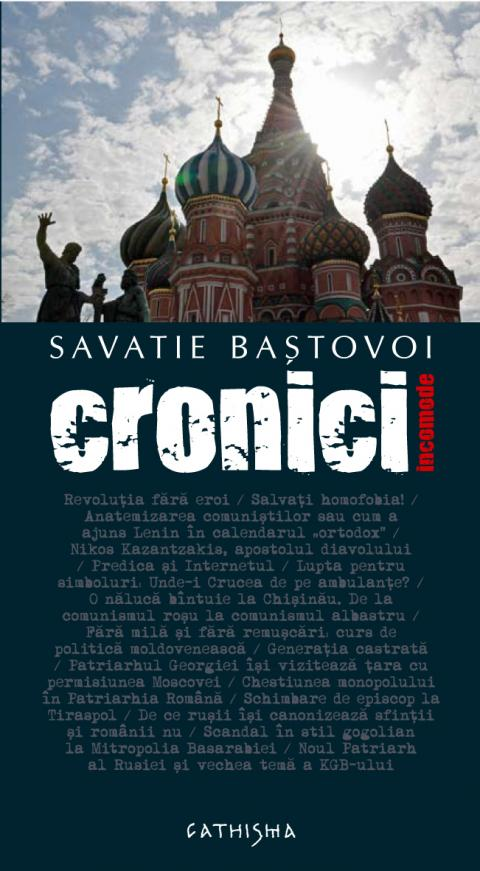 Cronici incomode - Savatie Bastovoi
