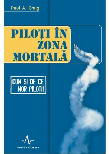 Piloti in zona mortala - Paul A. Craig