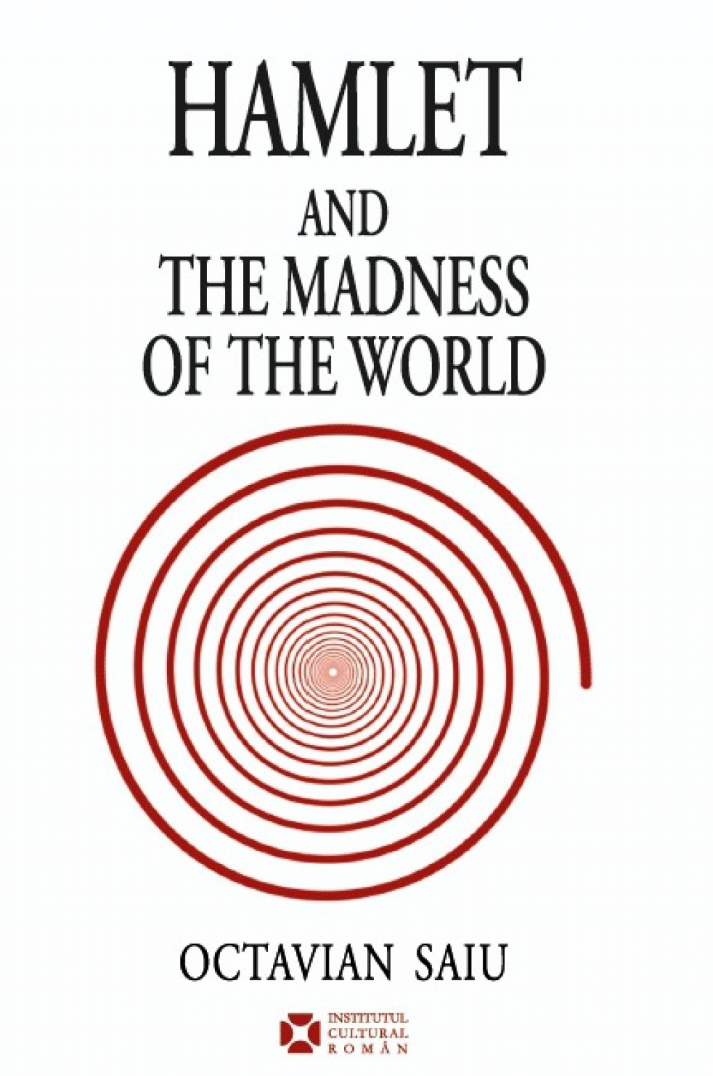 Hamlet and the madness of the world octavian saiu