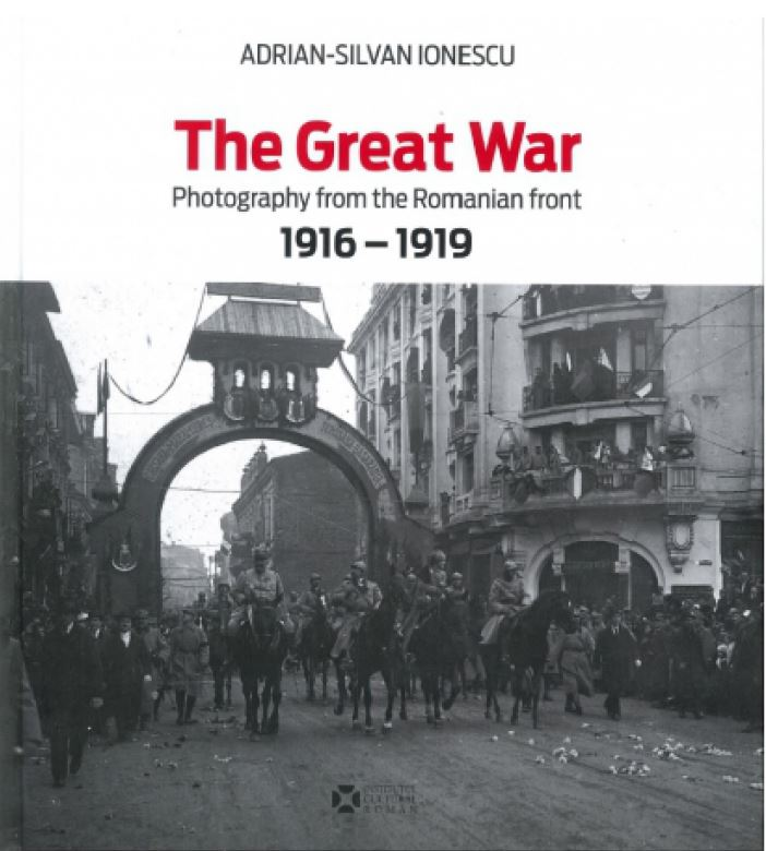 Album The Great War. Photography from the Roumanian Front 1916-1919 - Adrian-Silvan Ionescu thumbnail