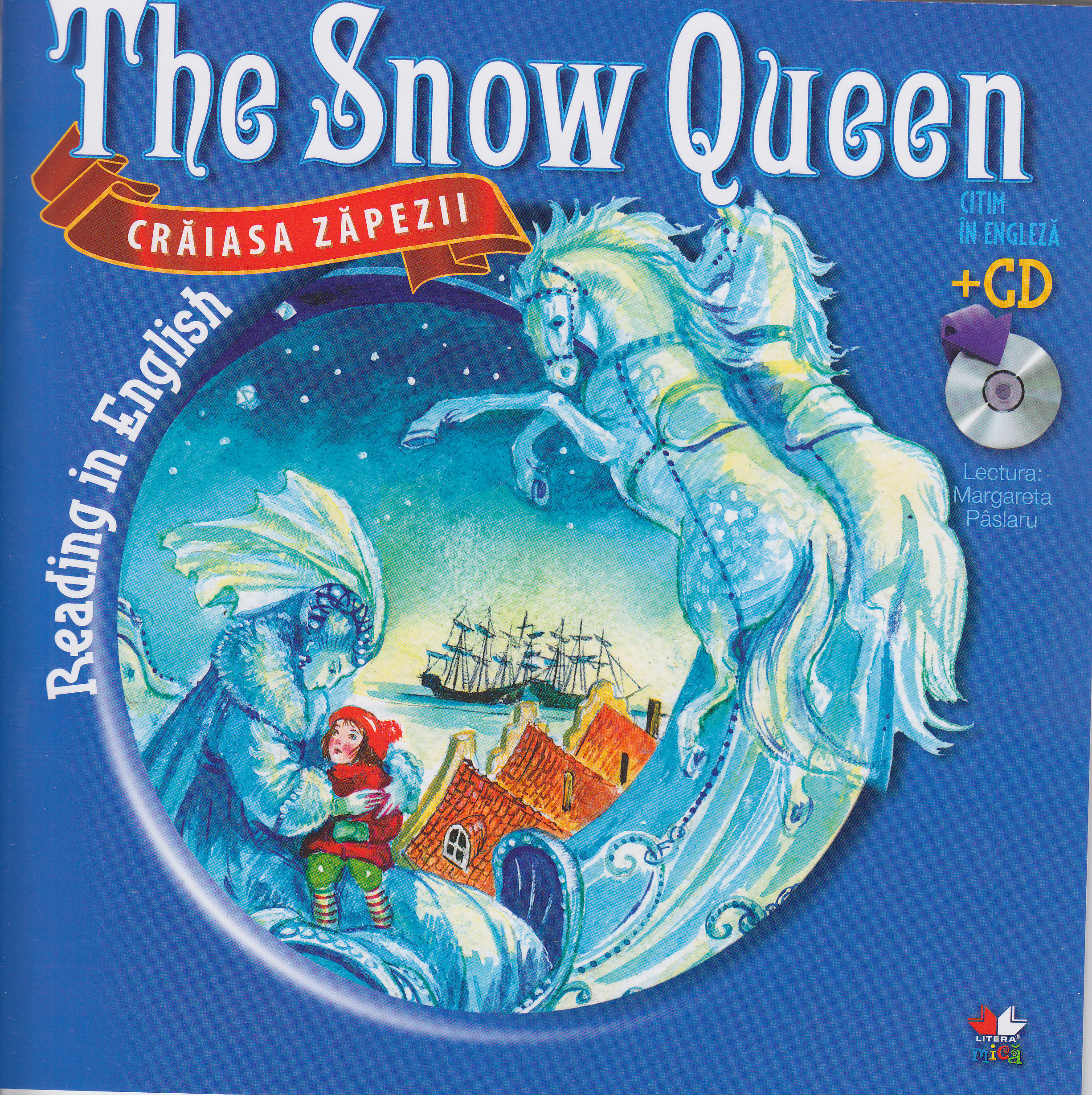 Craiasa zapezii. The snow queen. Reading in english + Cd. lectura: Margareta Paslaru thumbnail