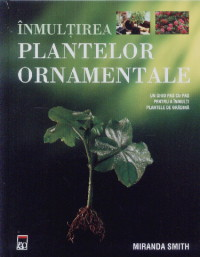 Inmultirea plantelor ornamentale - Miranda Smith thumbnail