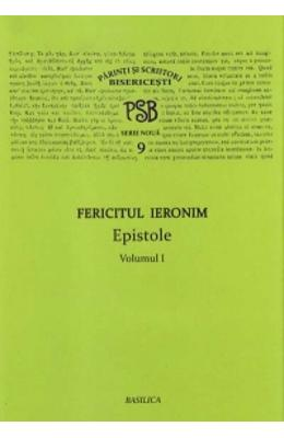 Epistole vol. I - Fericitul Ieronim