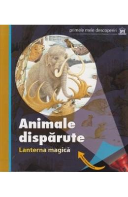 Animale disparute. Lanterna magica. Priele mele descoperiri