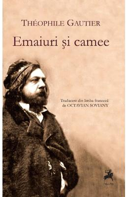 Emaiuri si camee - Theophile Gautier
