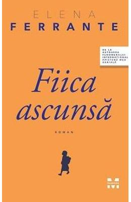 Fiica ascunsa - Elena Ferrante