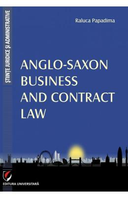 Anglo-Saxon Business and Contrat Law - Raluca Papadima