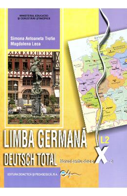 Manual germana clasa 10 L2 - Deutsch total - Simona Antoaneta Trofin, Magdalena Leca