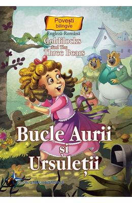 Bucle Aurii si ursuletii. Goldilocks and the Three Bears