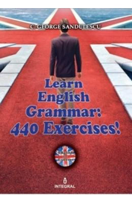 Learn English Grammar! 440 Exercises! - C. George Sandulescu