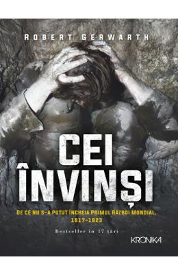 Cei invinsi - Robert Gerwarth