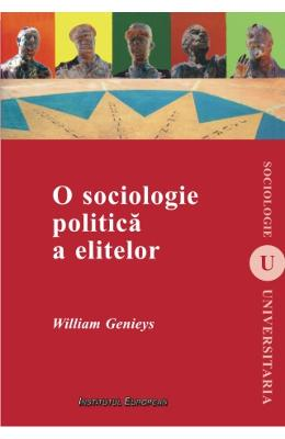 O sociologie politica a elitelor - William Genieys