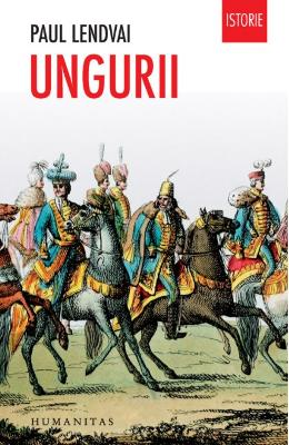 Ungurii ed.2017 - Paul Lendvai