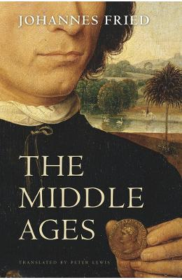 The Middle Ages - Johannes Fried