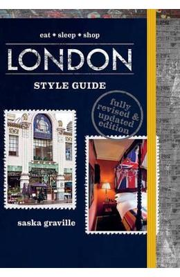 London Style Guide - Revised Edition: Eat, Sleep, Shop - Saska Graville