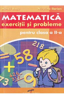 Matematica Cls 2 Exercitii Si Probleme - Mihail Rosu  Niculina Ilarion