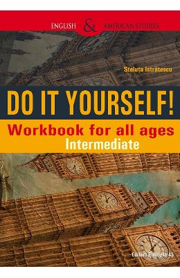 Do It Yourself! Workbook for all ages. Intermediate - Steluta Istratescu