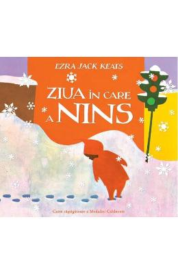 Ziua in care a nins - Ezra Jack Keats