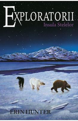Exploratorii Vol. 6: Insula stelelor - Erin Hunter