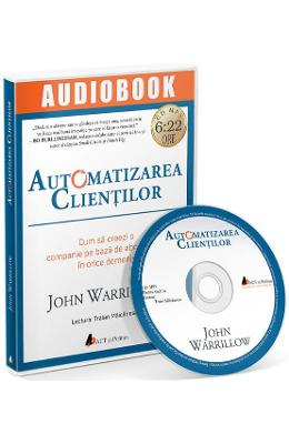 Audiobook. Automatizarea clientilor - John Warrillow