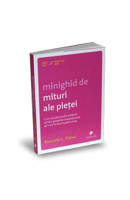 Minighid de mituri ale pietei - Kenneth L. Fisher