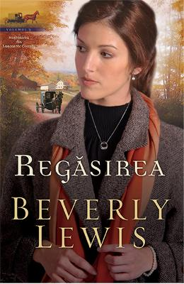Regasirea - Beverly Lewis