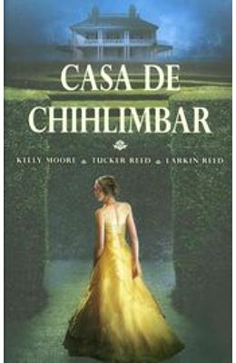 Casa de chihlimbar - Kelly Moore, Tucker Reed, Larkin Reed