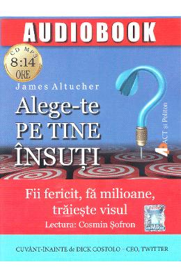 Alege-te pe tine insuti. Audiobook - James Altucher