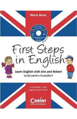 First steps in english. Learn english with Ann and Robert + Cd - Maria Alexe