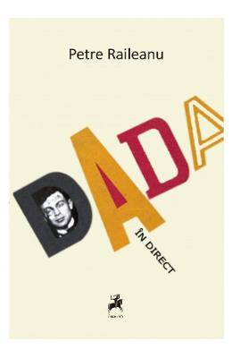 Dada in direct - Petre Raileanu