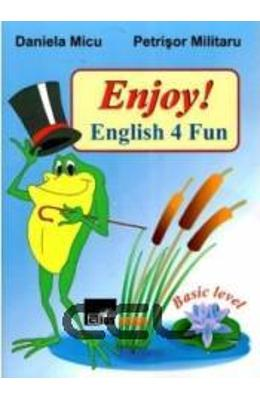 Enjoy! English 4 Fun - Daniela Micu, Petrisor Militaru