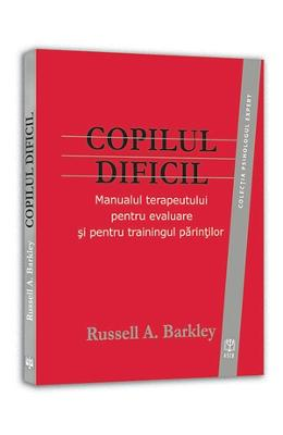Copilul Dificil - Russell A. Barkley