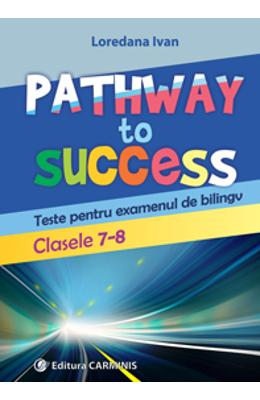 Pathway to success Clasele 7-8 - Loredana Ivan