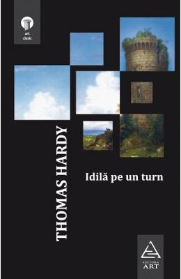 Idila pe un turn - Thomas Hardy