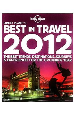 Lonely Planets Best In Travel 2012