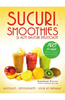 Sucuri smoothies si alte bauturi delicioase - Suzannah Olivier