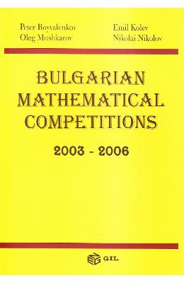Bulgarian Mathematical Competitions 2003-2006 - Peter Boyvalenkov