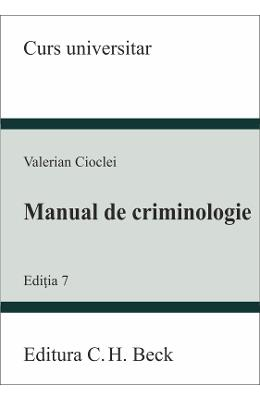 Manual de criminologie ed.7 - Valerian Cioclei