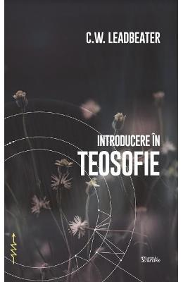 Introducere in teosofie - C.W. Leadbeater