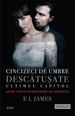 Cincizeci de umbre descatusate - Volumul III din trilogia Fifty Shades - E.L. James