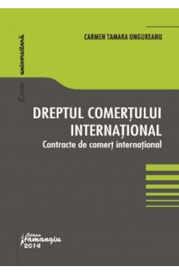 Dreptul Comertului International - Carmen Tamara Ungureanu