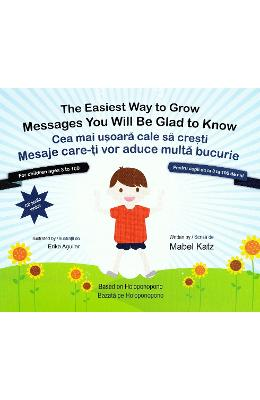 Cea mai usoara cale sa cresti. The easiest way to grow + CD - Mabel Katz, Erika Aguilar