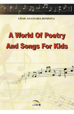 A world of poetry and songs for kids - Ginju Anamaria Domnina