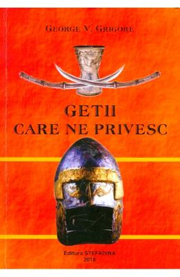 Getii care ne privesc - George V. Grigore