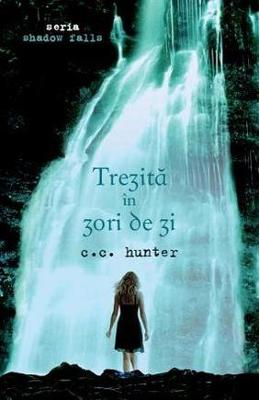 Trezita in zori de zi - C.C. Hunter